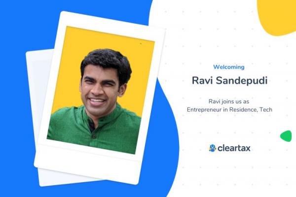 ClearTax onboards Ravi Sandepudi as Entrepreneur-in-Residence